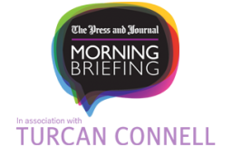 The Press and Journal Morning Briefing